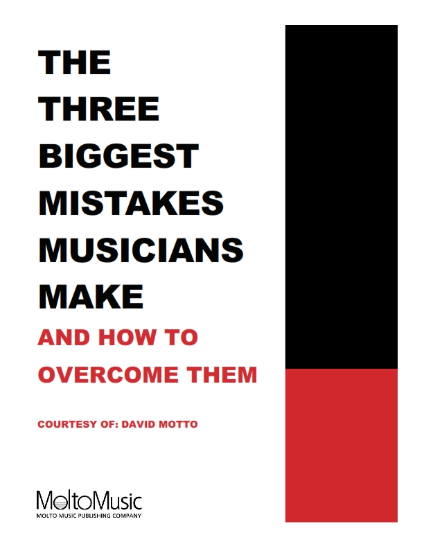 3 Biggest Mistakes Musicians Make - FREE eBook from David Motto